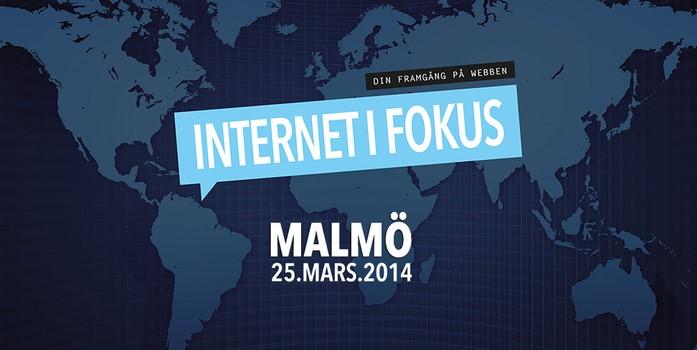 Internet i Fokus Malmö 25 mars 2014